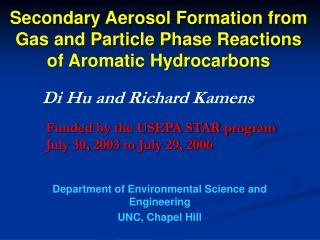 Secondary Aerosol Formation from Gas and Particle Phase Reactions of Aromatic Hydrocarbons