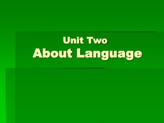 Unit Two	 About Language