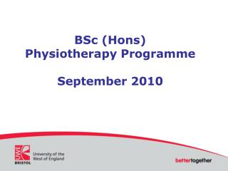 BSc (Hons) Physiotherapy Programme September 2010