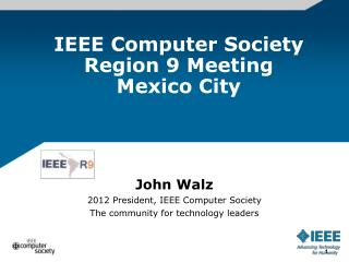 IEEE Computer Society Region 9 Meeting Mexico City