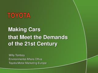 Making Cars  that Meet the Demands  of the 21st Century