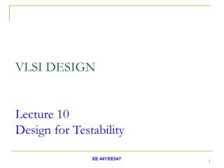 VLSI DESIGN Lecture 10 Design for Testability