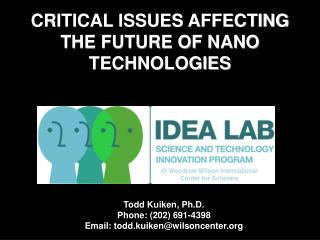 CRITICAL ISSUES AFFECTING THE FUTURE OF NANO TECHNOLOGIES