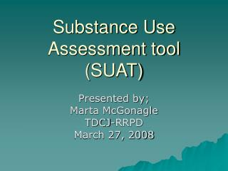 Substance Use  Assessment tool (SUAT)
