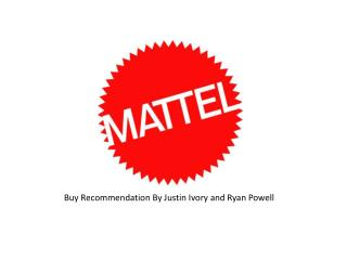 Buy Recommendation By Justin Ivory and Ryan Powell