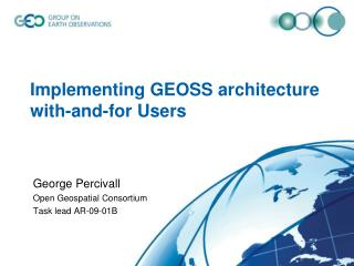 Implementing GEOSS architecture with-and-for  U sers