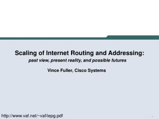 Scaling of Internet Routing and Addressing: