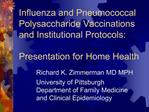 Influenza and Pneumococcal Polysaccharide Vaccinations and Institutional Protocols:  Presentation for Home Health