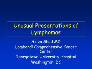Unusual Presentations of Lymphomas