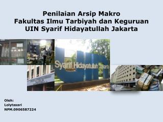 Penilaian Arsip Makro Fakultas Ilmu Tarbiyah dan Keguruan UIN Syarif Hidayatullah Jakarta