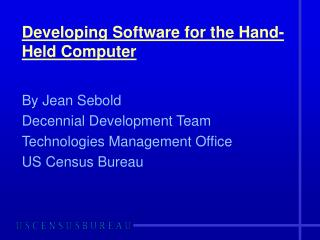 Developing Software for the Hand-Held Computer