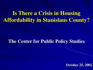 Is There a Crisis in Housing Affordability in Stanislaus County?