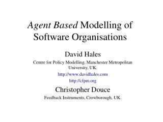 Agent Based  Modelling of Software Organisations