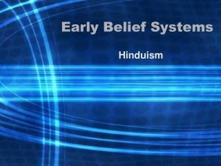 Early Belief Systems