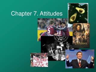 Chapter 7. Attitudes
