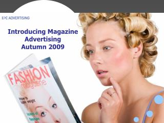 Introducing Magazine Advertising  Autumn 2009