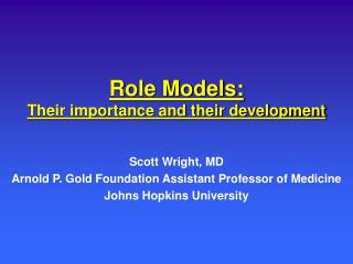 Role Models: Their importance and their development