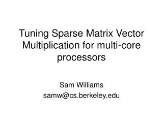 Tuning Sparse Matrix Vector Multiplication for multi-core processors