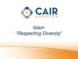 "Islam "" Respecting Diversity """