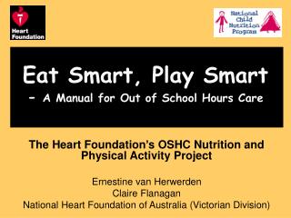 Eat Smart, Play Smart -  A Manual for Out of School Hours Care