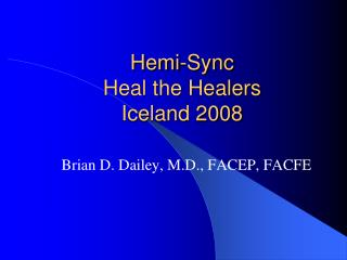 Hemi-Sync Heal the Healers  Iceland 2008
