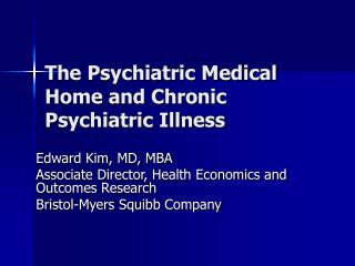 The Psychiatric Medical Home and Chronic Psychiatric Illness