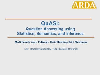 QuASI: Question Answering using  Statistics, Semantics, and Inference