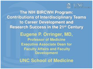 Eugene P. Orringer , MD, Professor of Medicine  Executive Associate Dean for