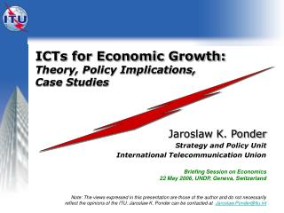 ICTs for Economic Growth: Theory, Policy Implications,  Case Studies