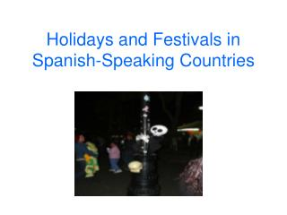 Holidays and Festivals in Spanish-Speaking Countries