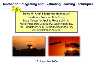 Testbed for Integrating and Evaluating Learning Techniques