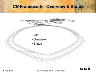 CS -Framework - Overview & Status