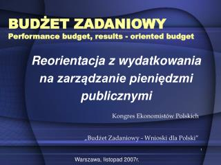 BUDŻET ZADANIOWY Performance budget, results - oriented budget