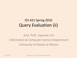 ICS 421 Spring 2010 Query Evaluation (ii)