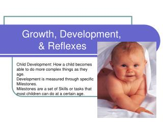 Growth, Development,  		& Reflexes