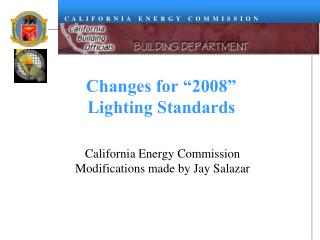 "Changes for ""2008""  Lighting Standards"