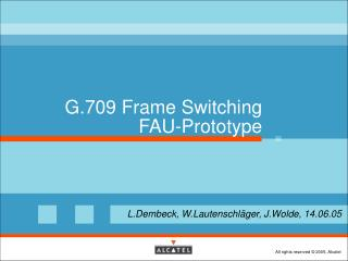 G.709 Frame Switching FAU-Prototype