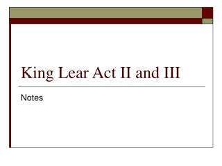 King Lear Act II and III