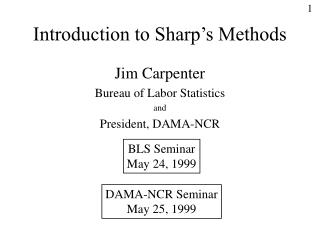 Introduction to Sharp's Methods