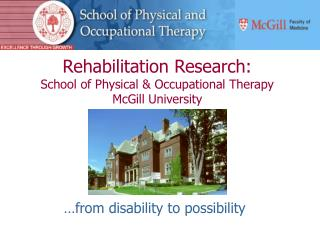 Rehabilitation Research: School of Physical & Occupational Therapy McGill University