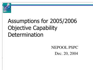 Assumptions for 2005/2006 Objective Capability Determination