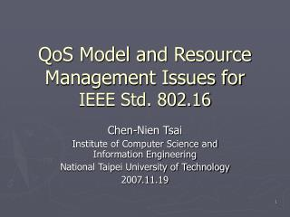 QoS Model and Resource Management Issues for  IEEE Std. 802.16