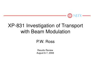 XP-831 Investigation of Transport with Beam Modulation