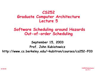 September 15, 2003 Prof. John Kubiatowicz cs.berkeley/~kubitron/courses/cs252-F03