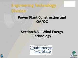 Power Plant Construction and QA/QC Section 8.3 – Wind Energy Technology
