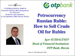 Petrocurrency Russian Ruble:  How to  S ell  Crude  O il for  R ubles