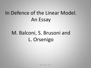 In Defence of the Linear Model. An Essay M. Balconi, S. Brusoni and L. Orsenigo