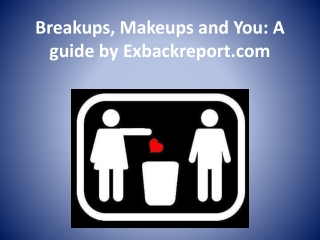 Breakups and Makeups