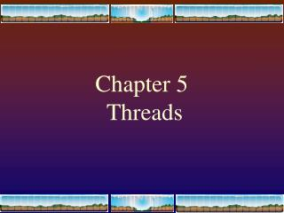 Chapter 5  Threads