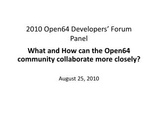 2010 Open64 Developers' Forum Panel